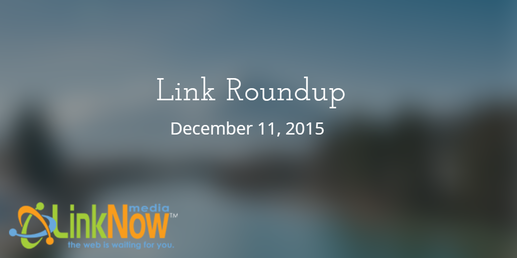 Link Roundup 12/11/15