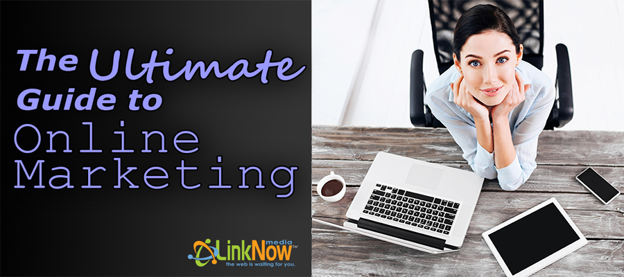 LinkNow Media Ultimate Guide to Online Marketing for Small Businesses