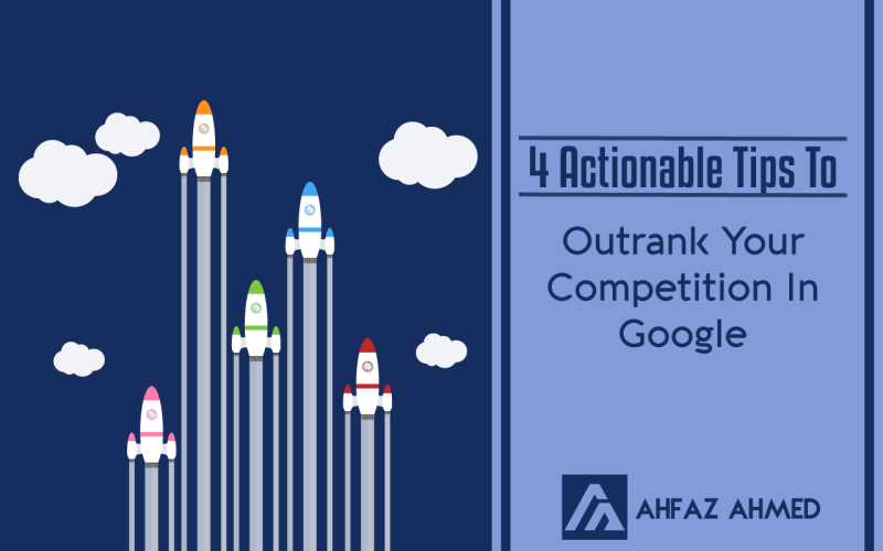 4-Actionable-Tips-To-Outrank-Your-Competition-1