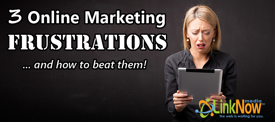Online Marketing Frustrations