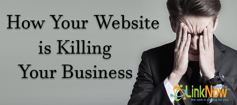 How Your Website Is Killing Your Business