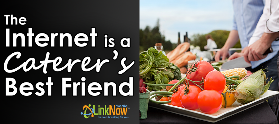 3 Reasons the Internet is a Caterer's Best Friend
