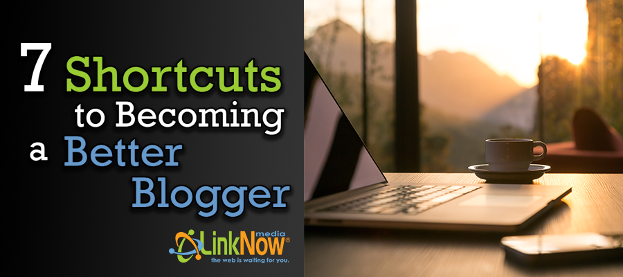 7 shortcuts to becoming a better blogger blog banner