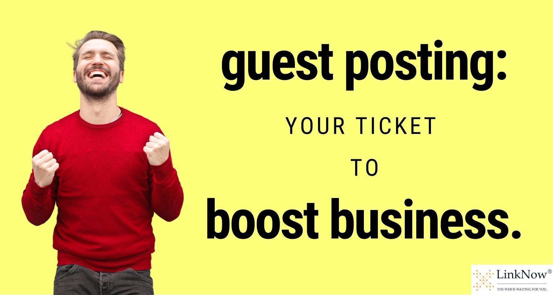 Guest posting: Your ticket to boost business.