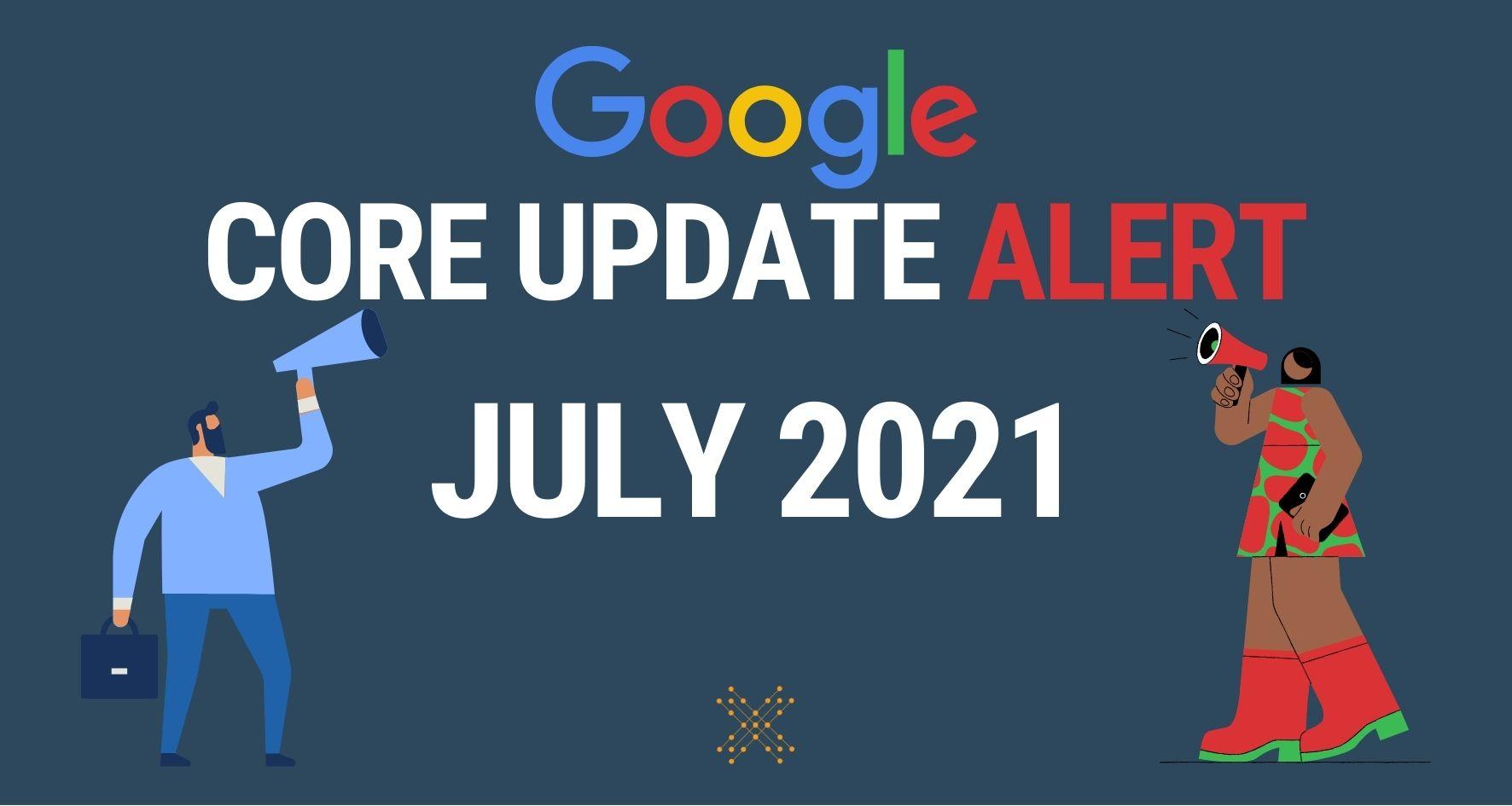 Google Core Update Alert July 2021